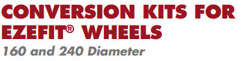 Conversion Kits for EZEFIT Wheels